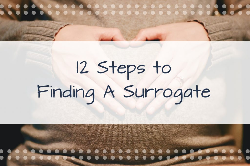 12 Steps to Finding A Surrogate
