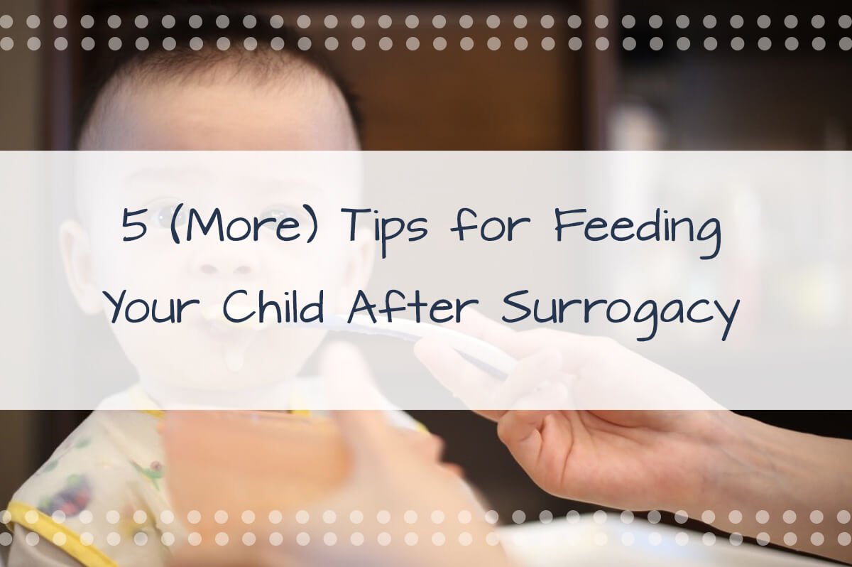 5 Tips for Feeding Your Child After Surrogacy