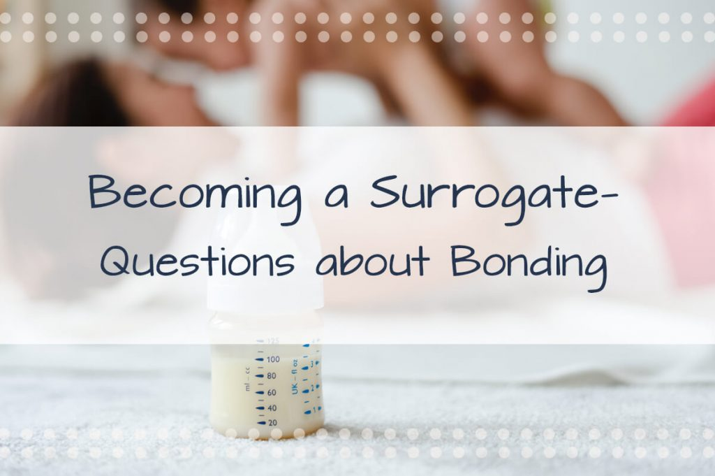 Becoming a Surrogate-Questions About Bonding