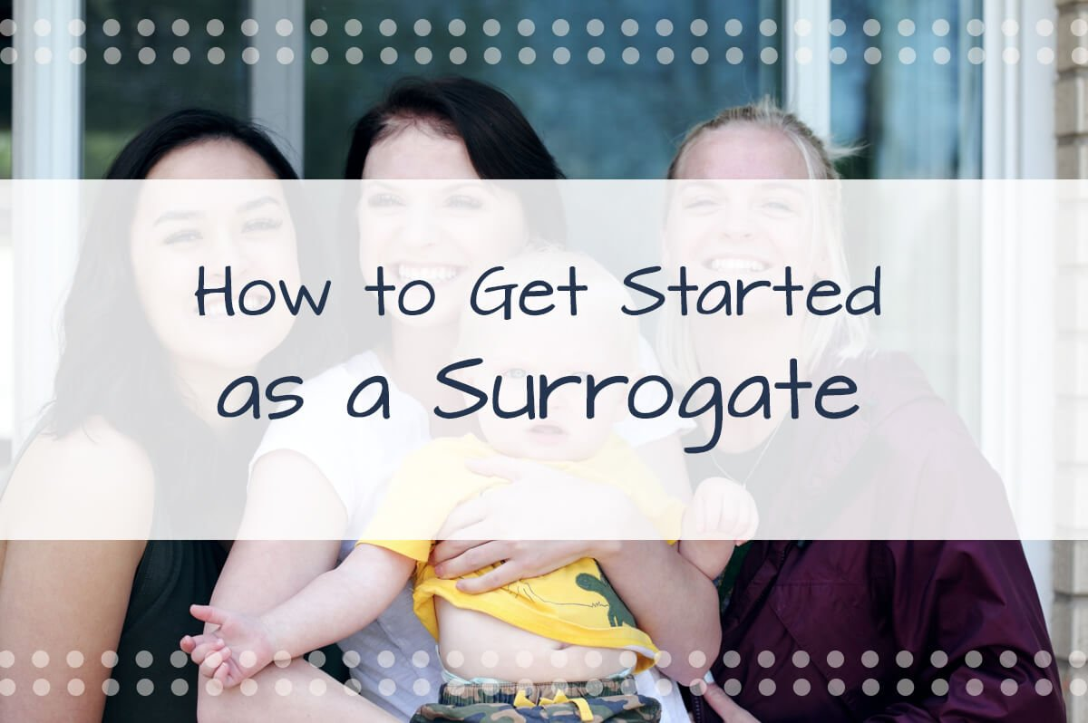 Get Started as a Surrogate in California: A Guide To Surrogacy