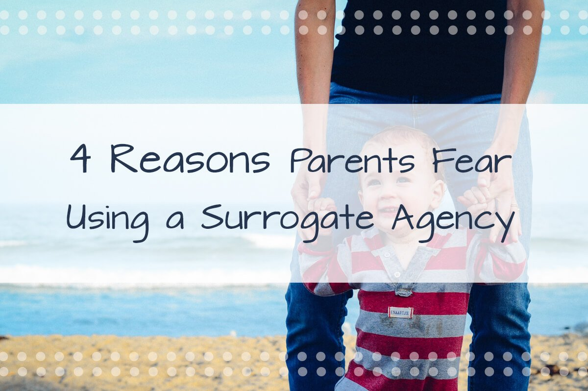 4_reasons_parents_fear_surrogacy_agency_01