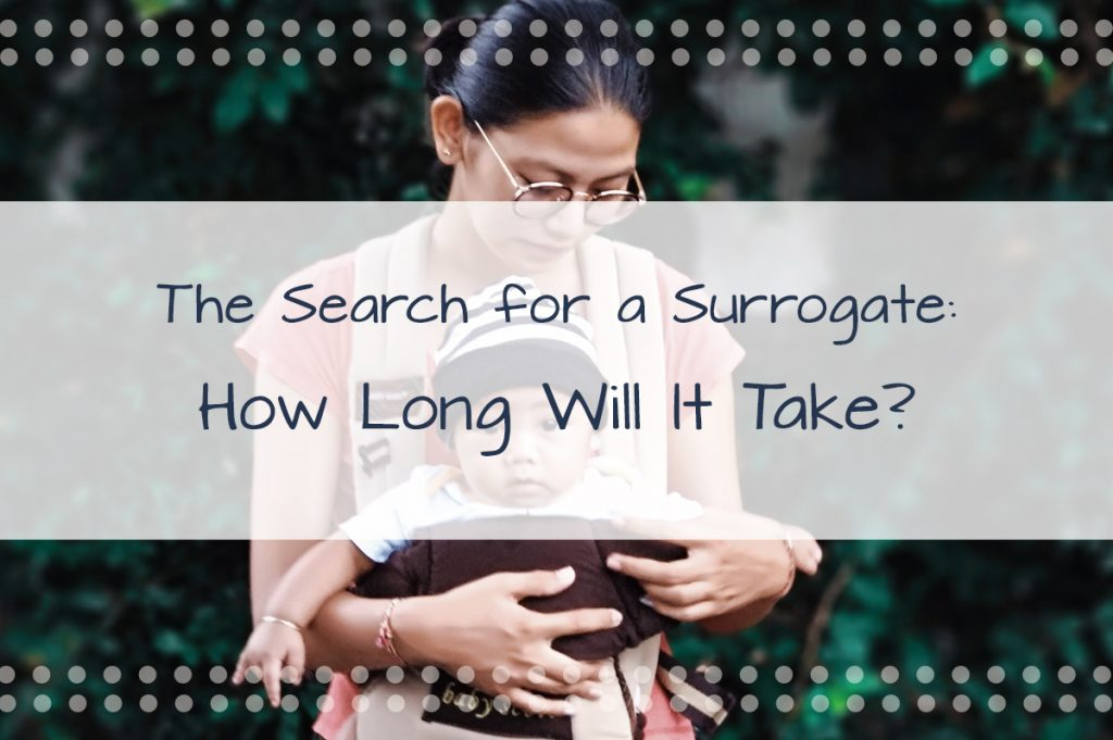 The Search For a Surrogate: How Long Will It Take?