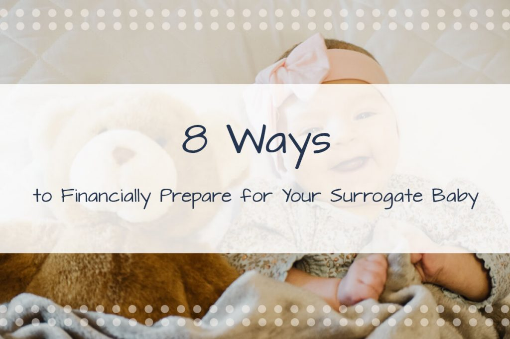 8 Ways to Financially Prepare for Your Surrogate Baby - Made in the USA Surrogacy