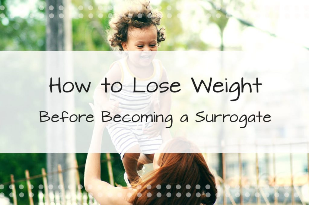How to Lose Weight Before Becoming a Surrogate: Is your BMI too high? Follow these simple steps!