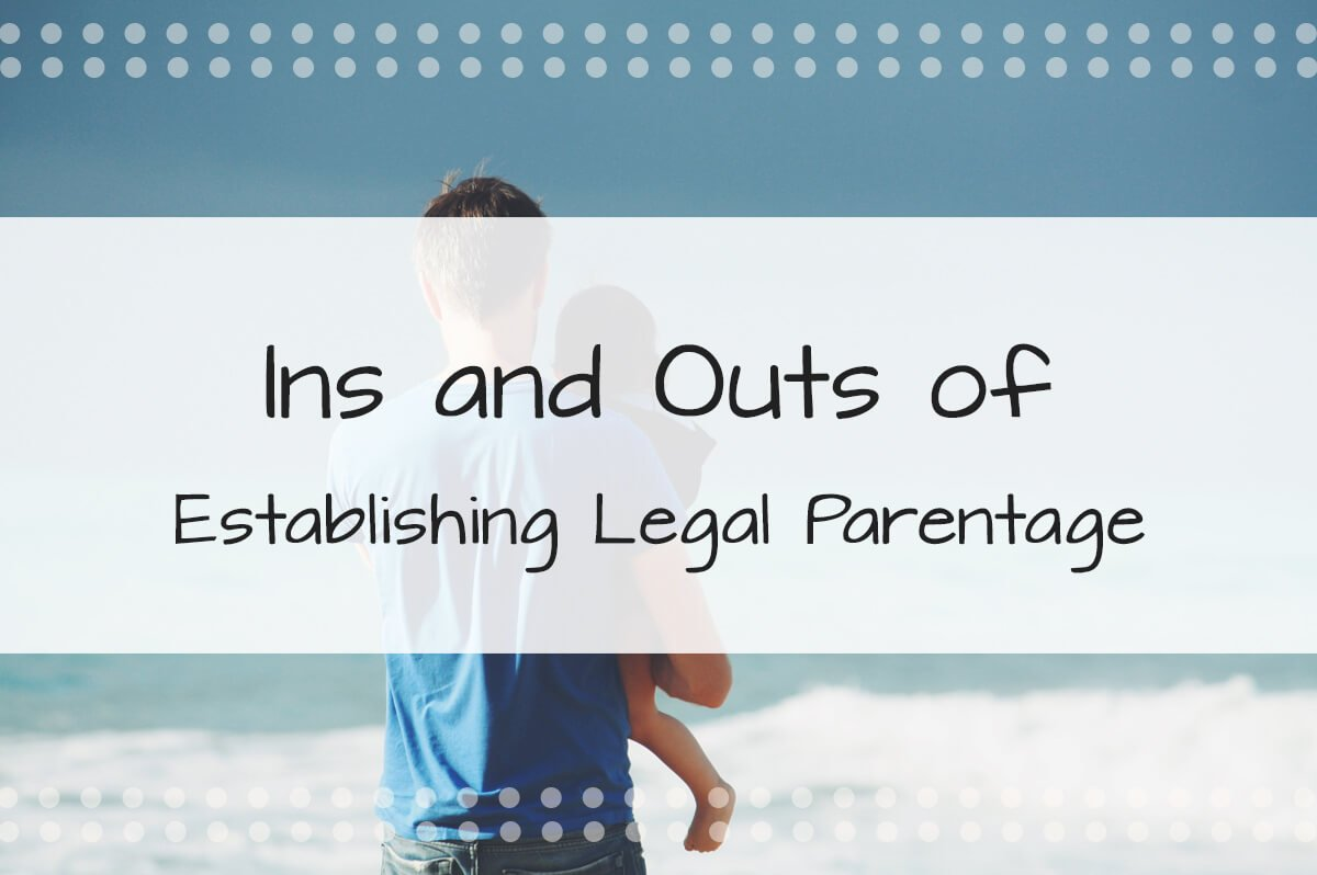 Ins and Outs of Establishing Legal Parentage - Made in the USA Surrogacy
