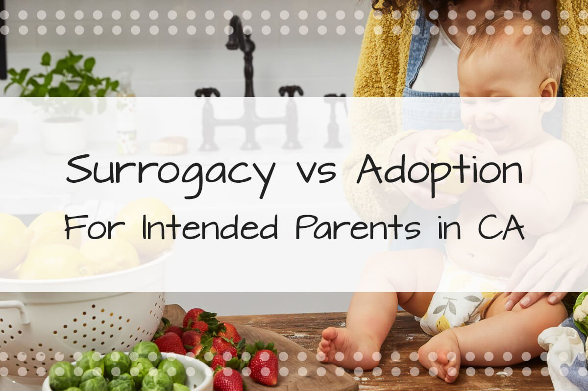 Surrogacy vs. Adoption: The Risks & Benefits Of Options For Intended Parents Who Struggle with Starting a Family