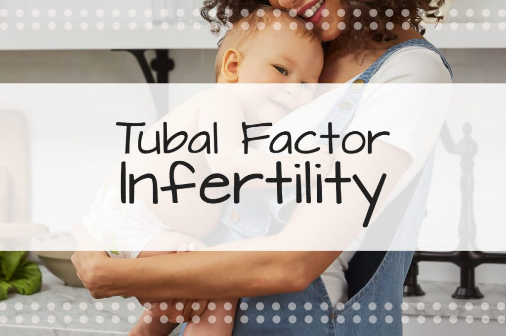Tubal Factor Infertility - Made in the USA Surrogacy in Sacramento