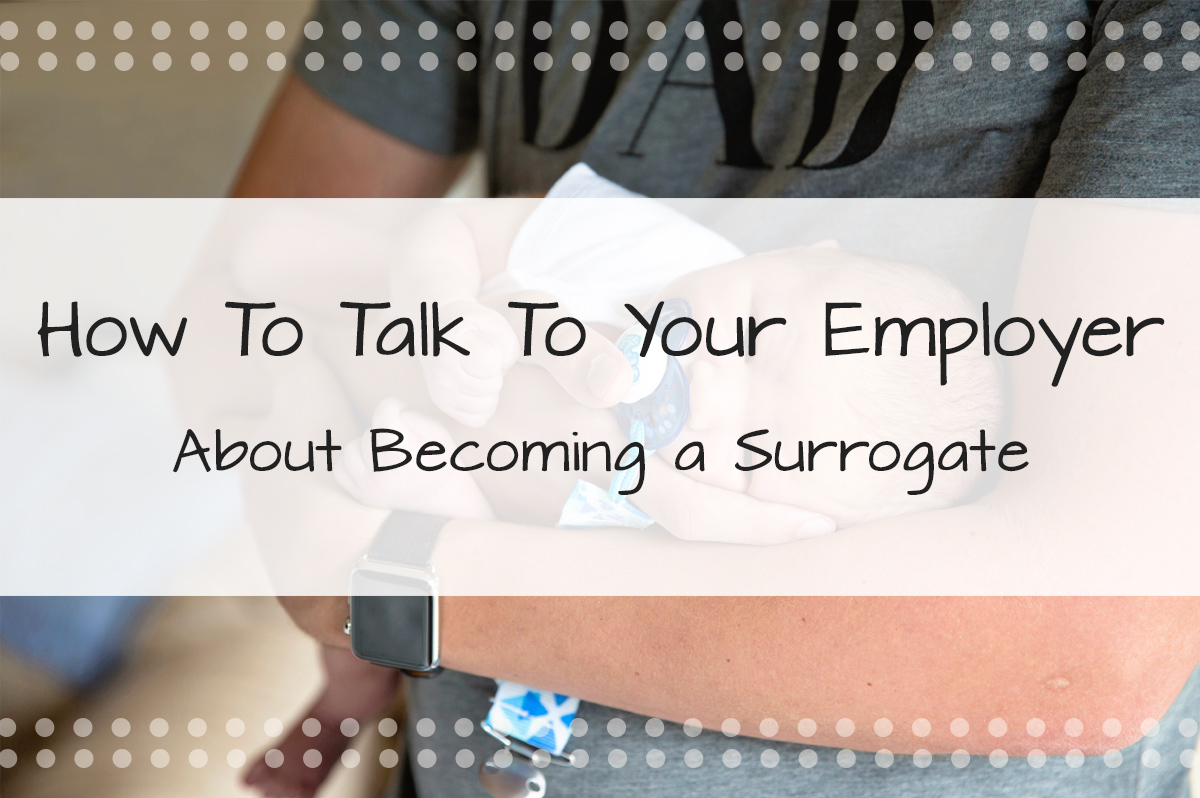 How to Talk to Your Employer About Becoming a Surrogate