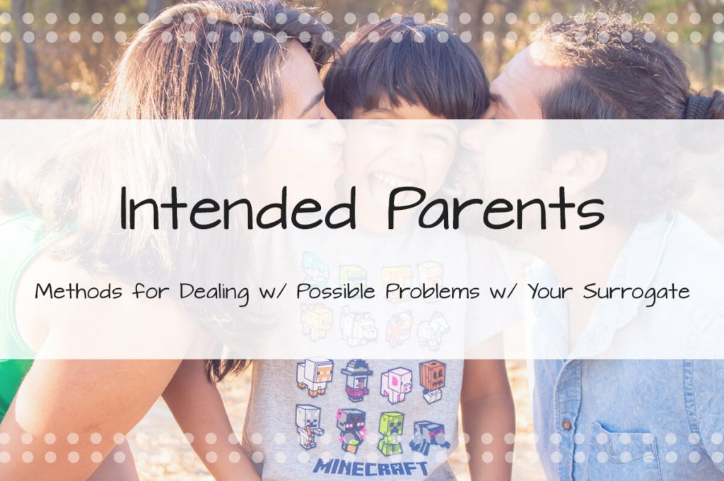 Intended Parents: Methods for Dealing with Possible Problems with Your Surrogate - Made in the USA Surrogacy Roseville, CA