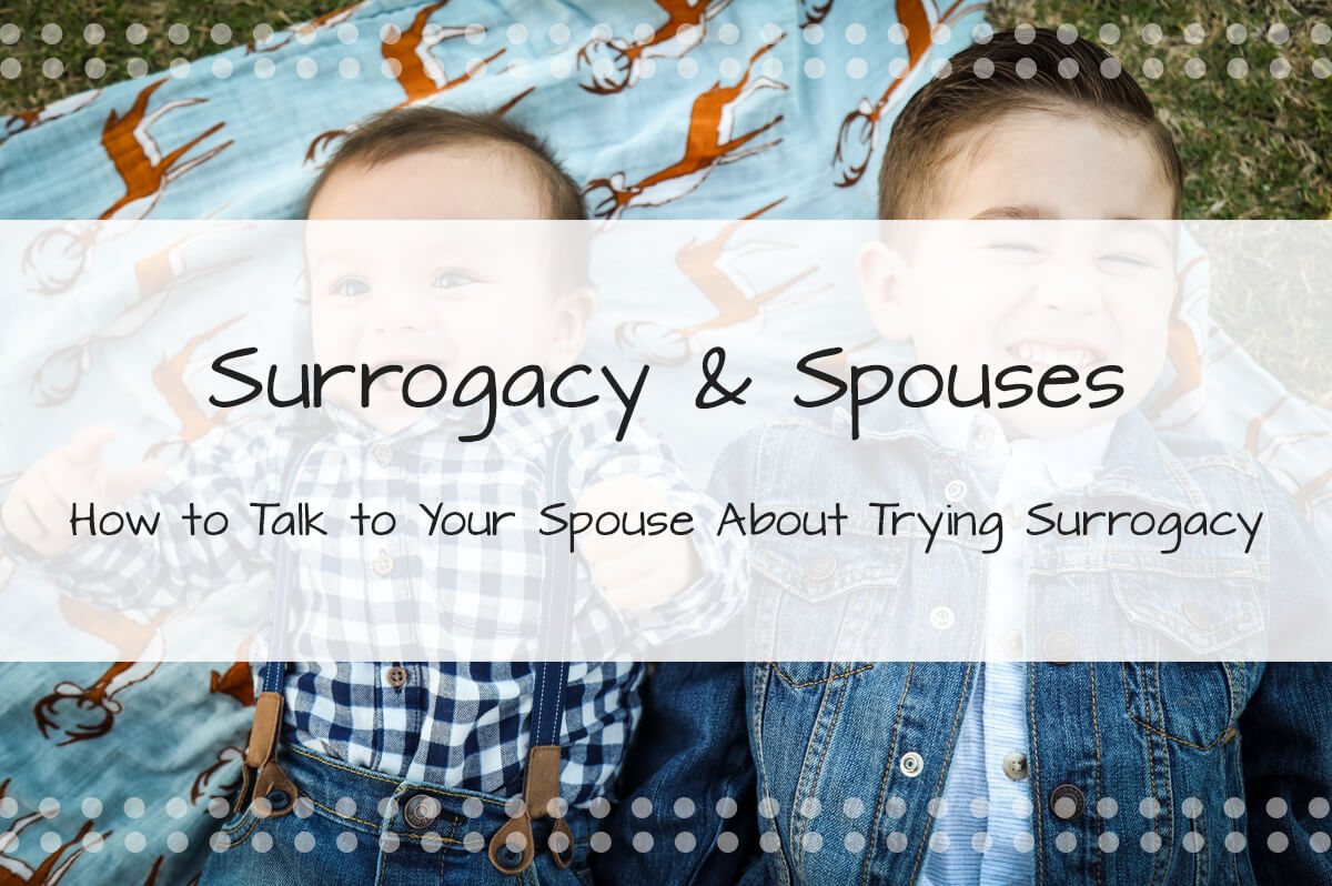 How to Talk to Your Spouse About Trying Surrogacy (from the Perspective of The Intended Parents) - Made in the USA Surrogacy Roseville, California
