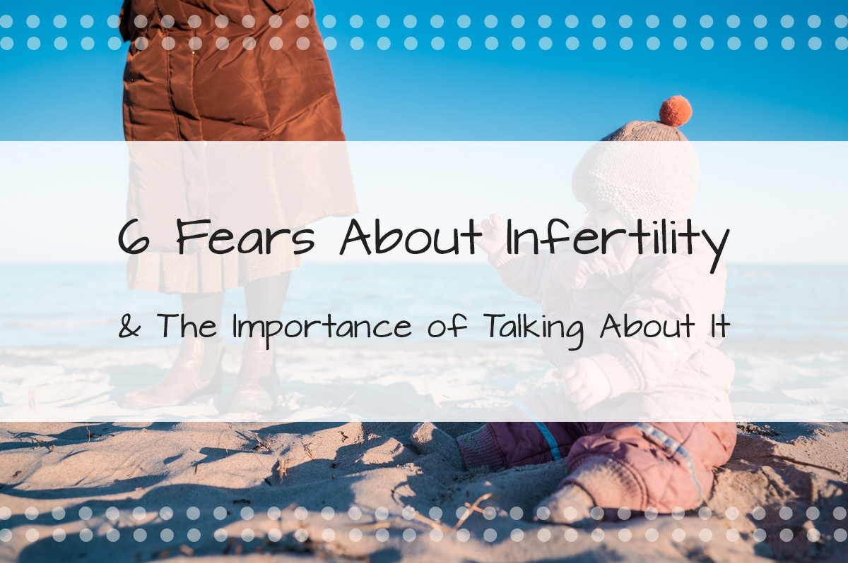 6 Fears About Infertility and the Importance of Talking About It - Made in the USA Surrogacy in Roseville, California