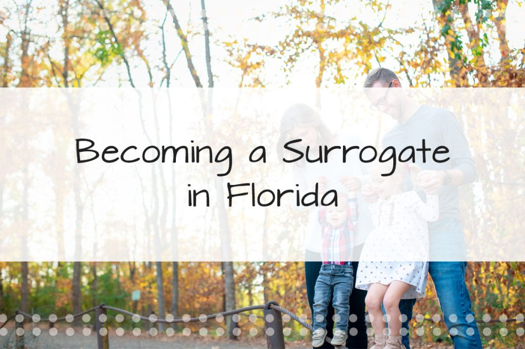 Becoming a Surrogate in Florida: Getting Started with Surrogacy in Florida