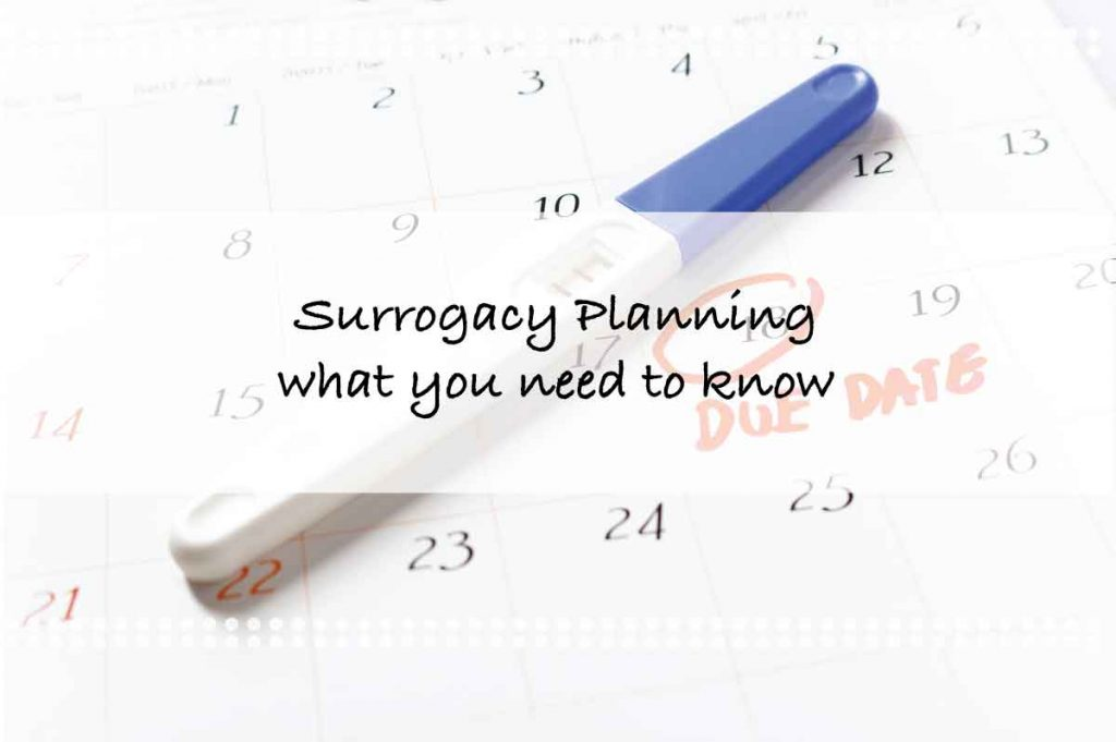 Surrogacy Planning- what you need to know